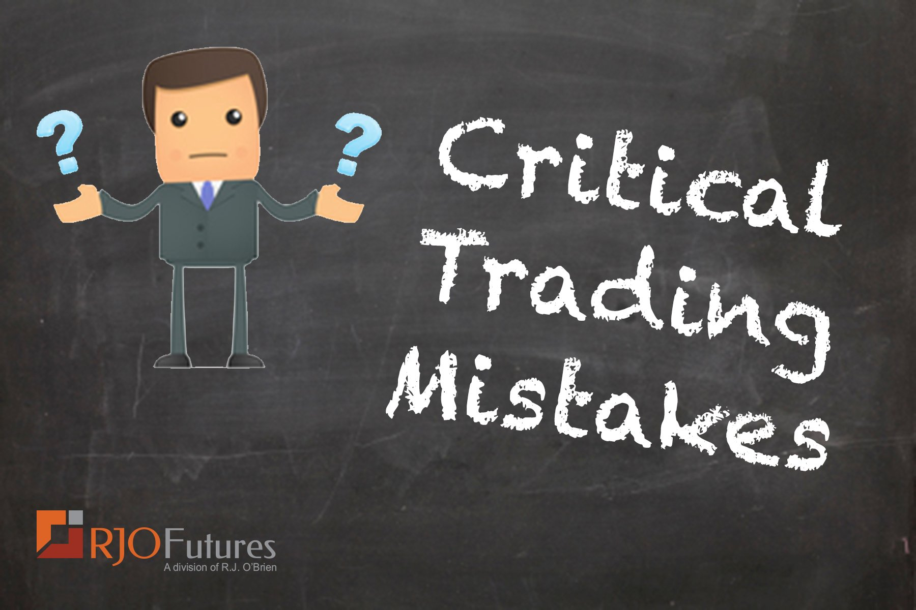 Critical Trading Mistakes